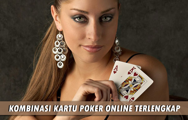 Kombinasi Lengkap Dalam Permainan Poker